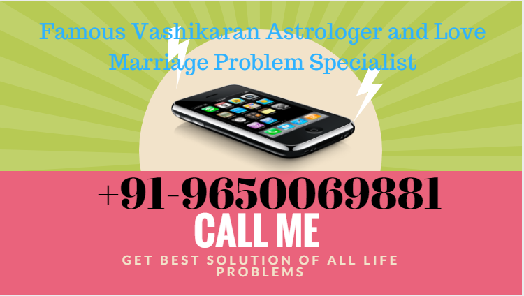 Vashikaran Expert and Love Problem Solution